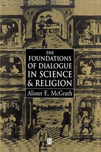 9780631208549-0631208542-The Foundations of Dialogue in Science and Religion