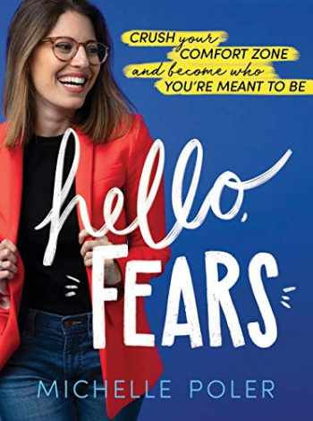9781492688891-1492688894-Hello, Fears: Crush Your Comfort Zone and Become Who You're Meant to Be