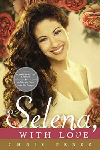9780451414069-0451414063-To Selena, with Love: Commemorative Edition (Deckle edge)