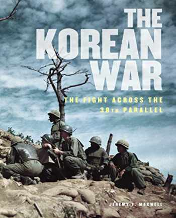 9781782748991-1782748997-The Korean War (Illustrated History)
