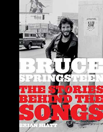 9781419734830-1419734830-Bruce Springsteen: The Stories Behind the Songs