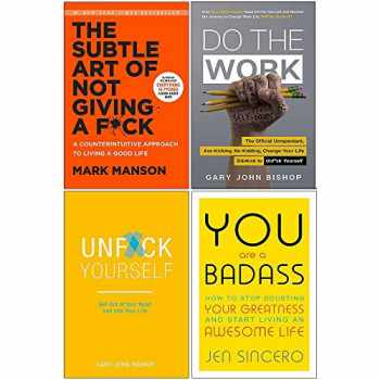 9789123881109-9123881100-The Subtle Art of Not Giving A F*ck [Hardcover], Do the Work, Unfuk Yourself, You Are a Badass 4 Books Collection Set