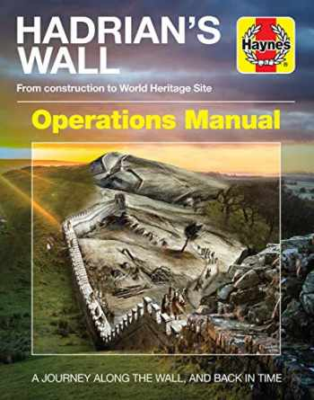 9781785211898-1785211897-Hadrian's Wall Operations Manual: From construction to World Heritage Site (AD122 onwards) (Haynes Manuals)