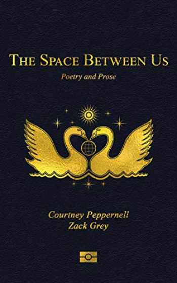 9781524858278-1524858277-The Space Between Us: Poetry and Prose