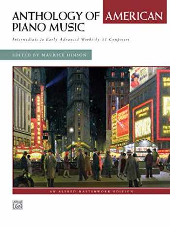 9780739068793-0739068792-Anthology of American Piano Music: Intermediate to Early Advanced Works by 31 Composers, Comb Bound Book (Alfred Masterwork Edition)