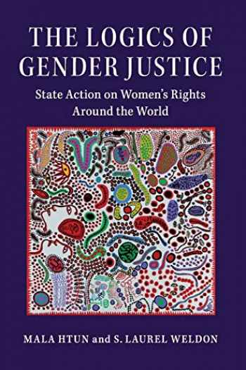 9781108405461-1108405460-The Logics of Gender Justice: State Action on Women's Rights Around the World (Cambridge Studies in Gender and Politics)