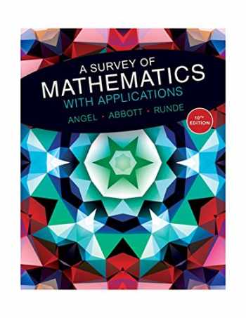 9780134112107-0134112105-A Survey of Mathematics with Applications (10th Edition) - Standalone book