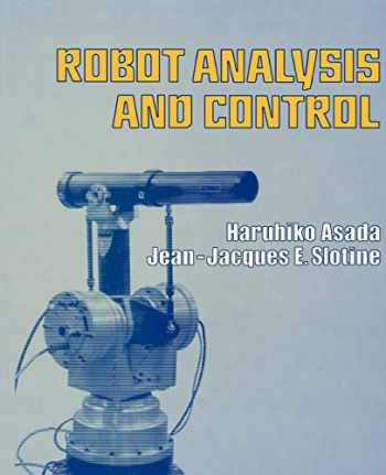 9780471830290-0471830291-Robot Analysis and Control