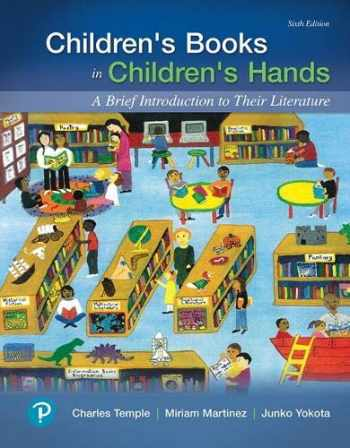 9780134798684-0134798686-Children's Books in Children's Hands: A Brief Introduction to Their Literature (6th Edition) (What's New in Literacy)