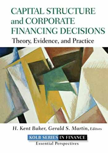 9780470569528-0470569522-Capital Structure and Corporate Financing Decisions: Theory, Evidence, and Practice