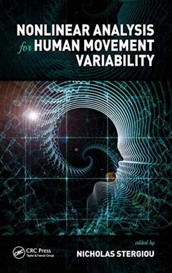 9781498703321-1498703321-Nonlinear Analysis for Human Movement Variability