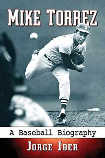 9780786496327-0786496320-Mike Torrez: A Baseball Biography