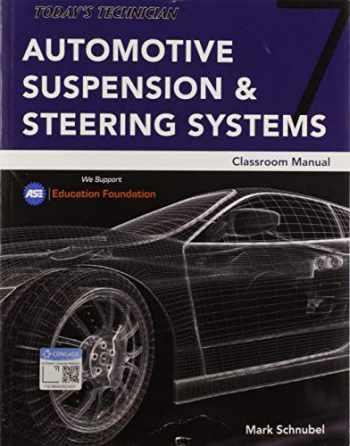 9781337567343-1337567345-Today's Technician: Automotive Suspension & Steering Classroom Manual