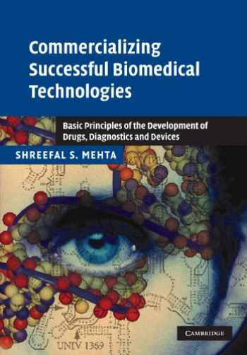 9780521205856-0521205859-Commercializing Successful Biomedical Technologies (Basic Principles for the Development of Drugs, Diagnostics and Devices)