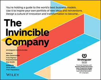 9781119523963-1119523966-The Invincible Company: How to Constantly Reinvent Your Organization with Inspiration From the World's Best Business Models (Strategyzer)
