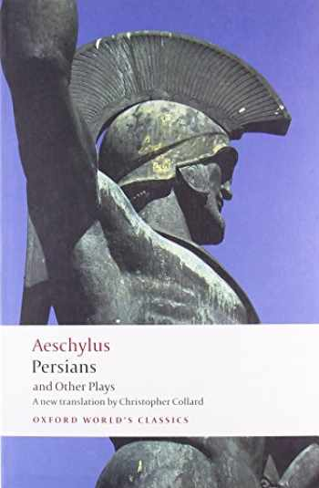 9780192832825-0192832824-Persians and Other Plays (Oxford World's Classics)