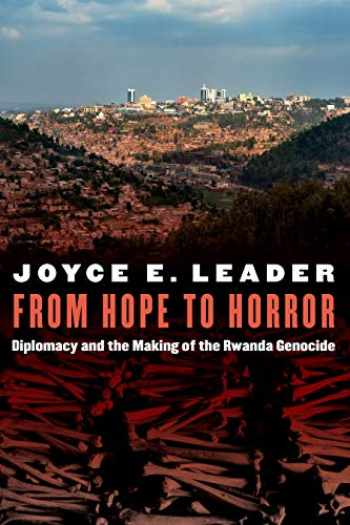 9781640122451-1640122451-From Hope to Horror: Diplomacy and the Making of the Rwanda Genocide (Adst-dacor Diplomats and Diplomacy)