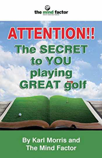 9781905006380-1905006381-Attention!! the Secret to You Playing Great Golf