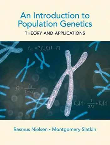 9781605351537-1605351539-An Introduction to Population Genetics: Theory and Applications