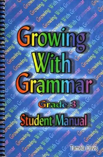 9780977292301-0977292304-Growing with Grammar: Grade 3 (Student Manual)