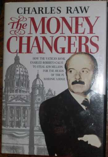 9780002173384-0002173387-The Moneychangers: How the Vatican Bank Enabled Roberto Calvi to Steal $250 Million for the Heads of the P2 Masonic Lodge