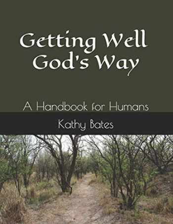 9781508839514-1508839514-Getting Well God's Way