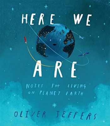 9780399167898-0399167897-Here We Are: Notes for Living on Planet Earth