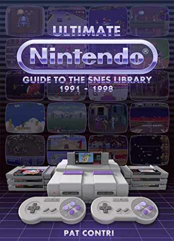 9780997328325-0997328320-Ultimate Nintendo: Guide to the SNES Library (1991-1998)