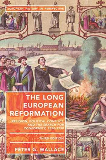 9781352006131-1352006138-The Long European Reformation: Religion, Political Conflict, and the Search for Conformity, 1350-1750 (European History in Perspective)