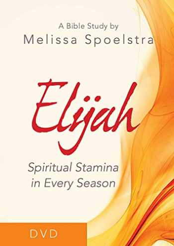 9781501838958-1501838954-Elijah - Women's Bible Study DVD: Spiritual Stamina in Every Season