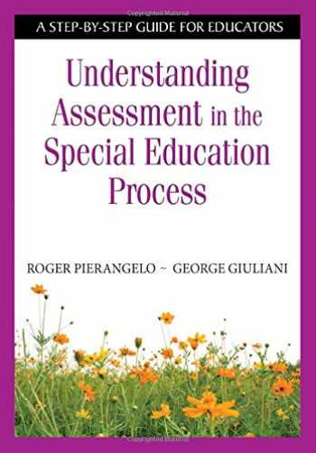 9781412954242-141295424X-Understanding Assessment in the Special Education Process: A Step-by-Step Guide for Educators