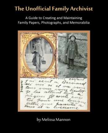 9780982727614-0982727615-The Unofficial Family Archivist: A Guide to Creating and Maintaining Family Papers, Photographs, and Memorabilia