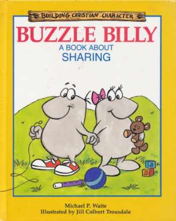 9781555132187-1555132189-Buzzle Billy: A Book About Sharing (Building Christian Character)