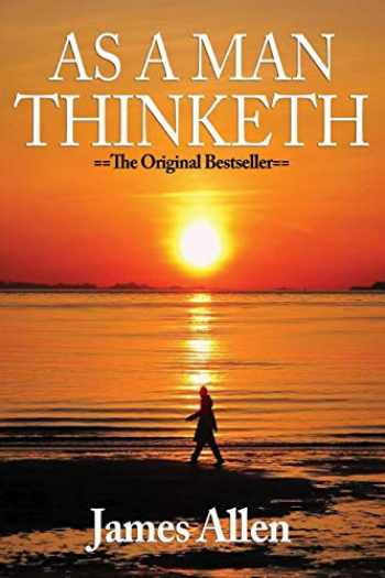 9781523643103-1523643102-As a Man Thinketh: The Original Masterpiece, Updated for Today