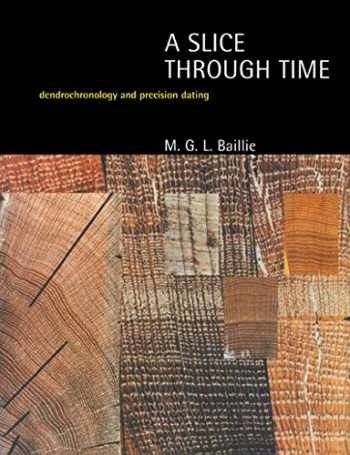 9780713476545-0713476540-A Slice Through Time: Dendrochronology and Precision Dating