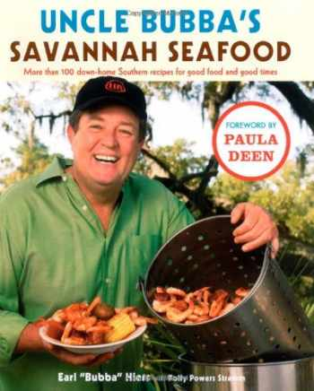 9780743292832-0743292839-Uncle Bubba's Savannah Seafood: More than 100 Down-Home Southern Recipes for Good Food and Good Times