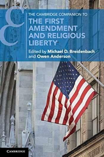 9781108405294-1108405290-The Cambridge Companion to the First Amendment and Religious Liberty (Cambridge Companions to Law)