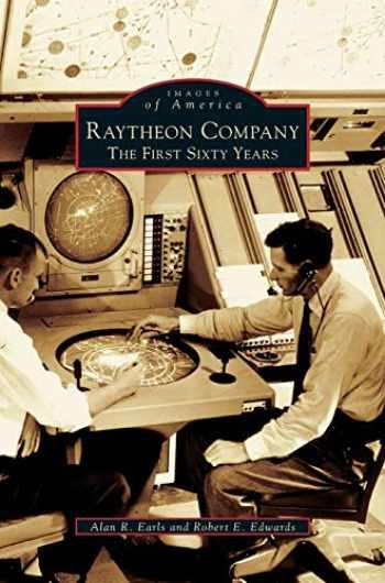 9781531622145-1531622143-Raytheon Company: The First Sixty Years