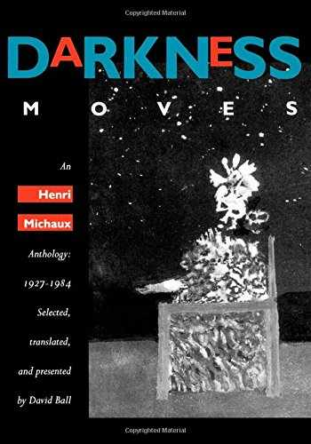 9780520212299-0520212290-Darkness Moves: An Henri Michaux Anthology, 1927-1984