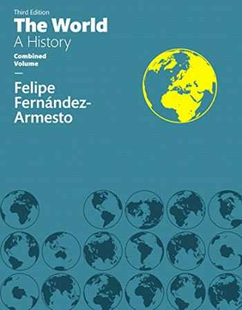 9780133930207-0133930203-World: The, A History Combined Volume (3rd Edition)