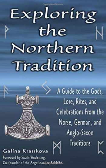 9781564147912-1564147916-Exploring the Northern Tradition: A Guide to the Gods, Lore, Rites, and Celebrations From the Norse, German, and Anglo-Saxon Traditions (Exploring Series)