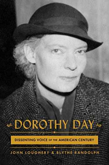 9781982103491-1982103493-Dorothy Day: Dissenting Voice of the American Century
