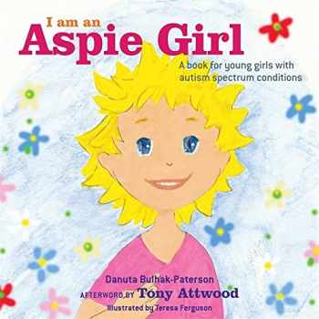 9781849056342-184905634X-I am an Aspie Girl: A book for young girls with autism spectrum conditions