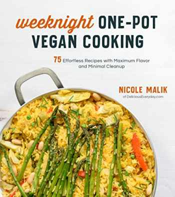 9781624149955-1624149952-Weeknight One-Pot Vegan Cooking: 75 Effortless Recipes with Maximum Flavor and Minimal Cleanup