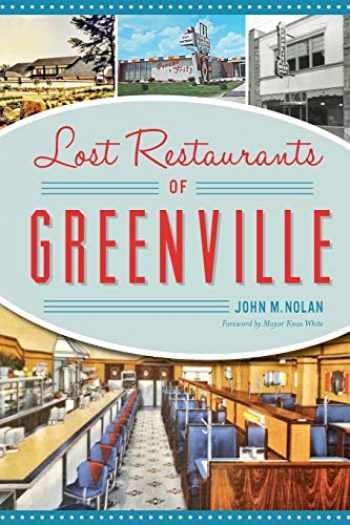 9781467142113-1467142115-Lost Restaurants of Greenville (American Palate)