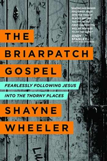 9781414372303-1414372302-The Briarpatch Gospel: Fearlessly Following Jesus into the Thorny Places