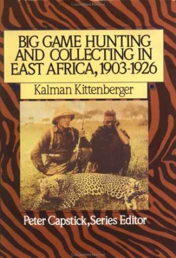 9780312032944-0312032943-Big Game Hunting and Collecting In East Africa, 1903-1926 (Peter Capstick's Library)