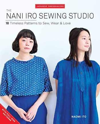 9781940552392-1940552397-The Nani Iro Sewing Studio: 18 Timeless Patterns to Sew, Wear & Love (Japanese Dressmakers)