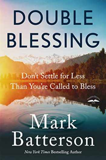 9780735291133-0735291136-Double Blessing: Don't Settle for Less Than You're Called to Bless