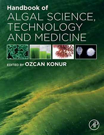 9780128183052-0128183055-Handbook of Algal Science, Technology and Medicine